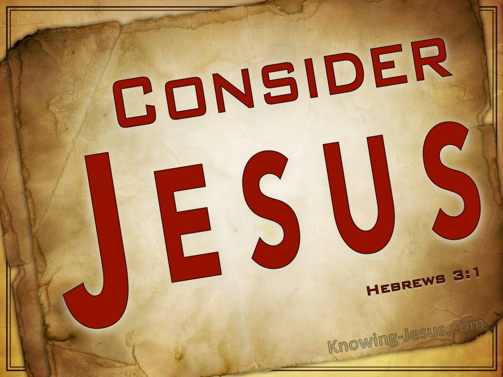 Hebrews 3:1 Consider The Apostle And Hight Priest (red)