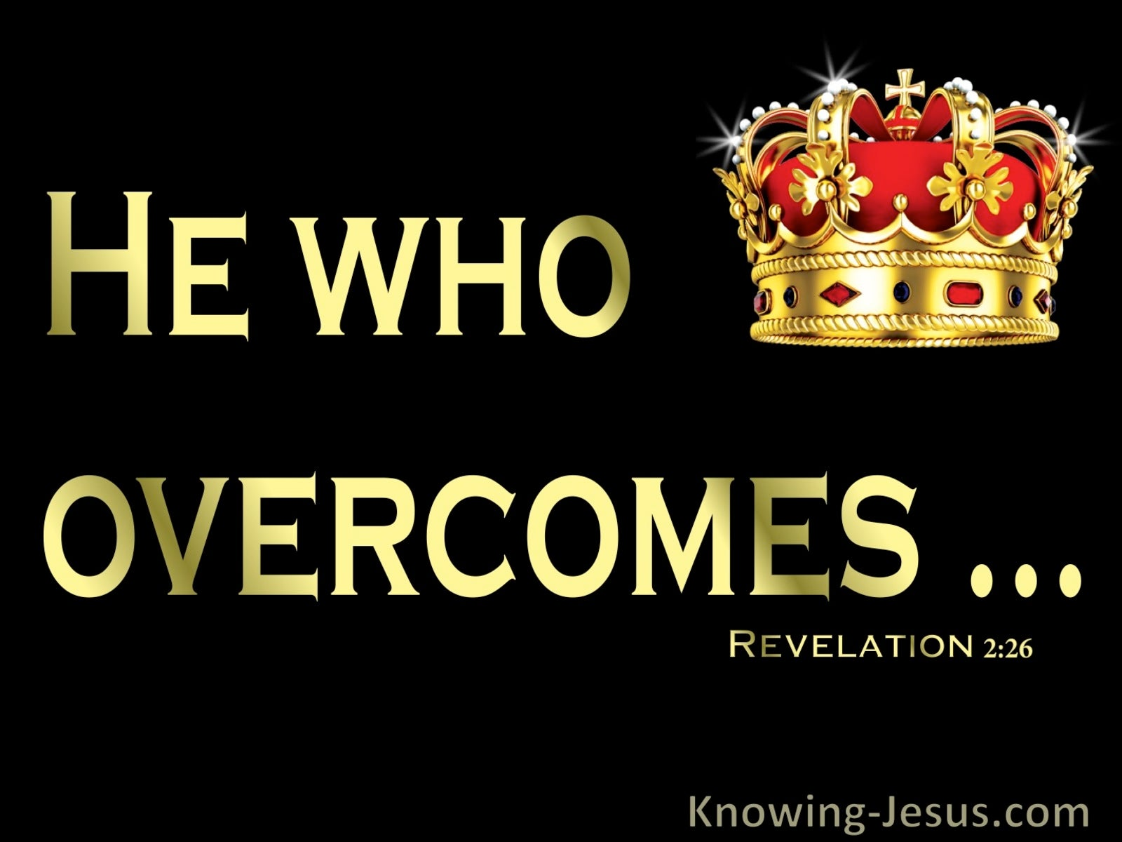 Revelation 2:26 He Who Overcomes (black)