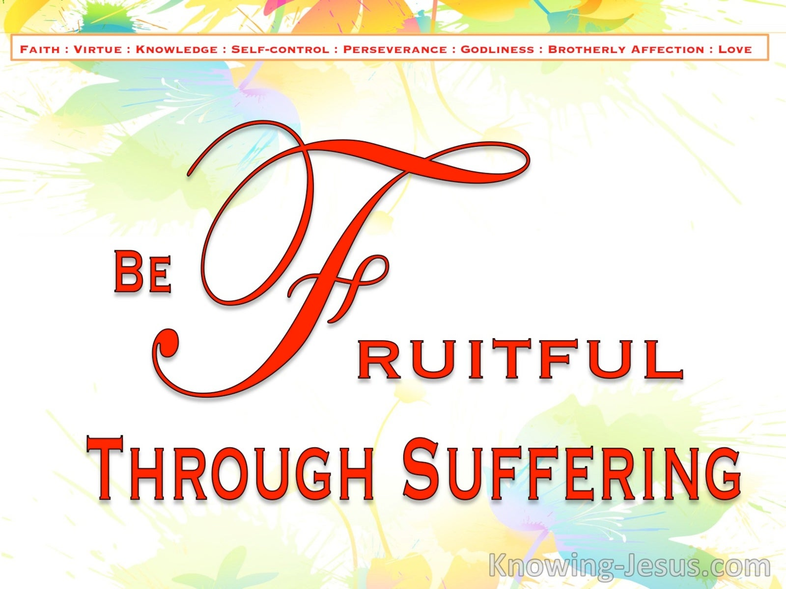 1 Peter 1:8 Be Fruitful Through Suffering (devotional)02:22 (red)