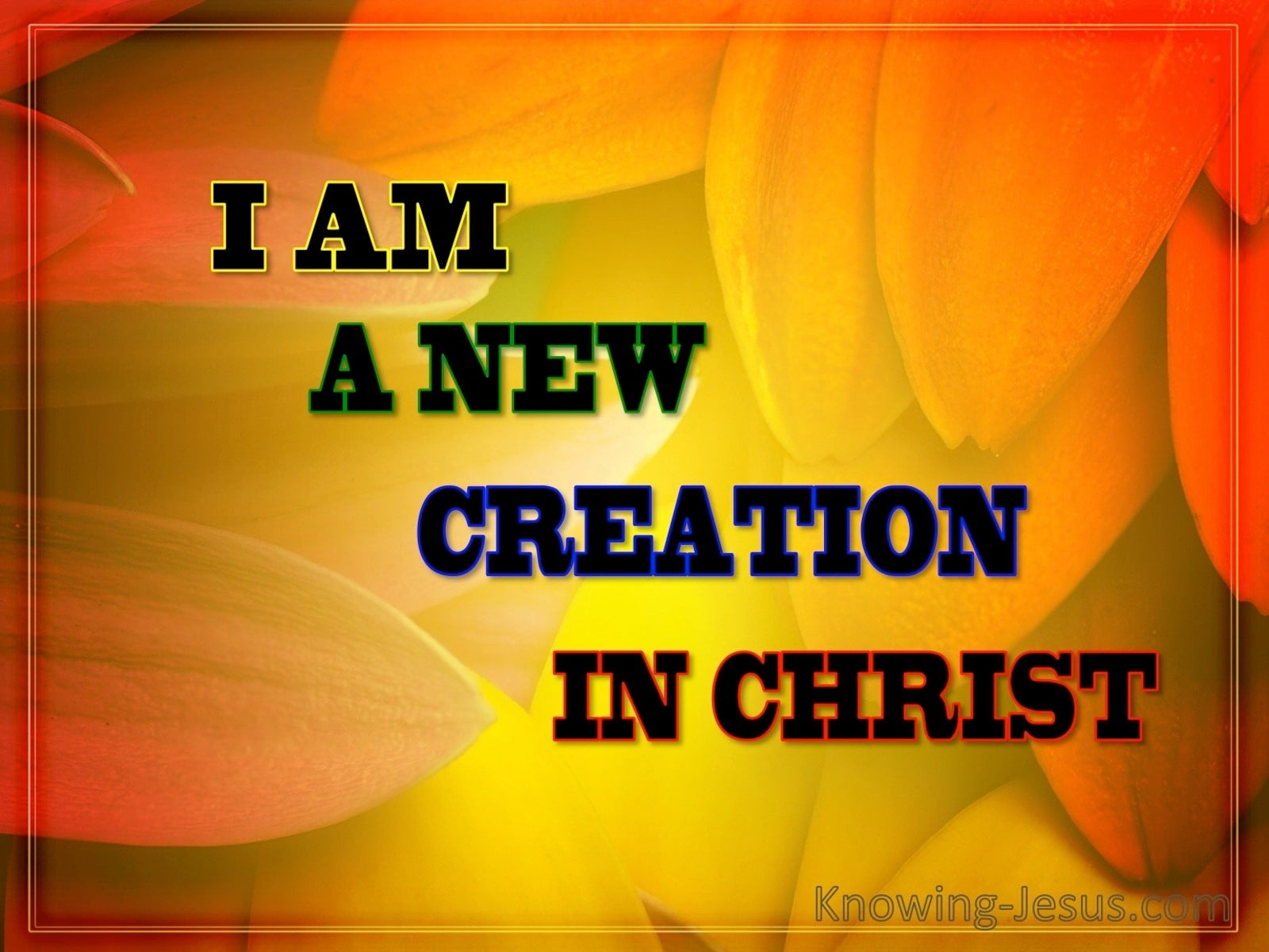 2 Corinthians 5:17 New Creation In Christ (orange)