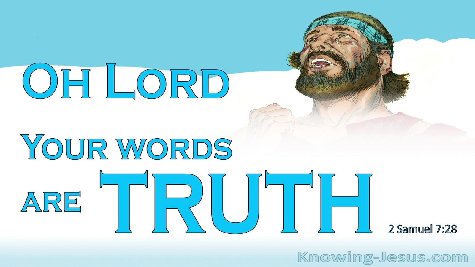 2 Samuel 7:28 You Are God Your Words Are Truth (blue)