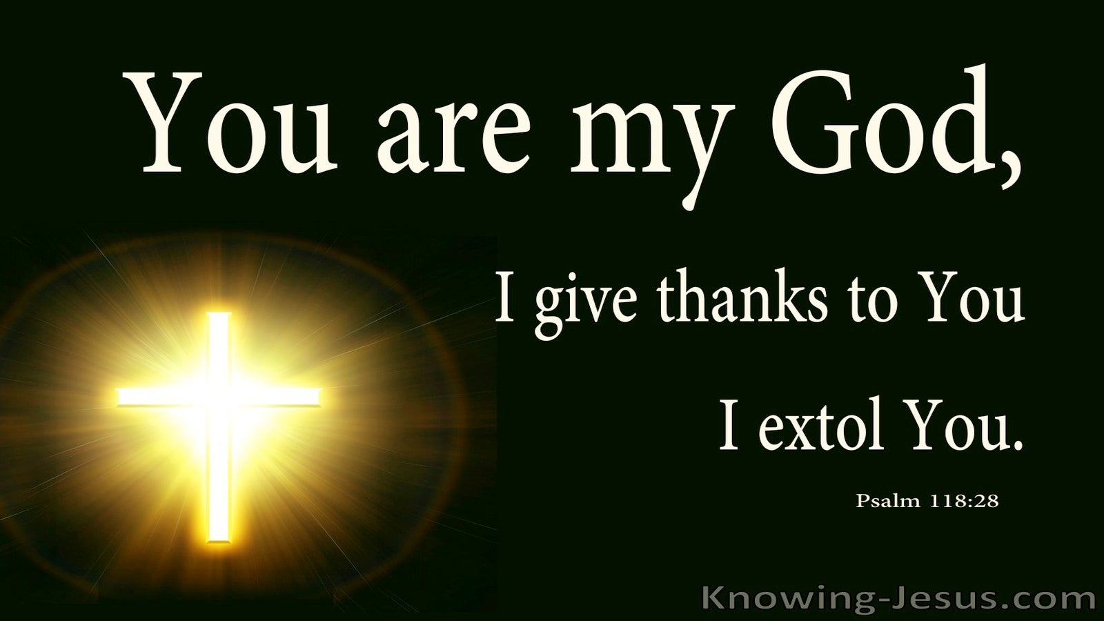 Psalm 118:28 You Are My God I Give Thanks (black)