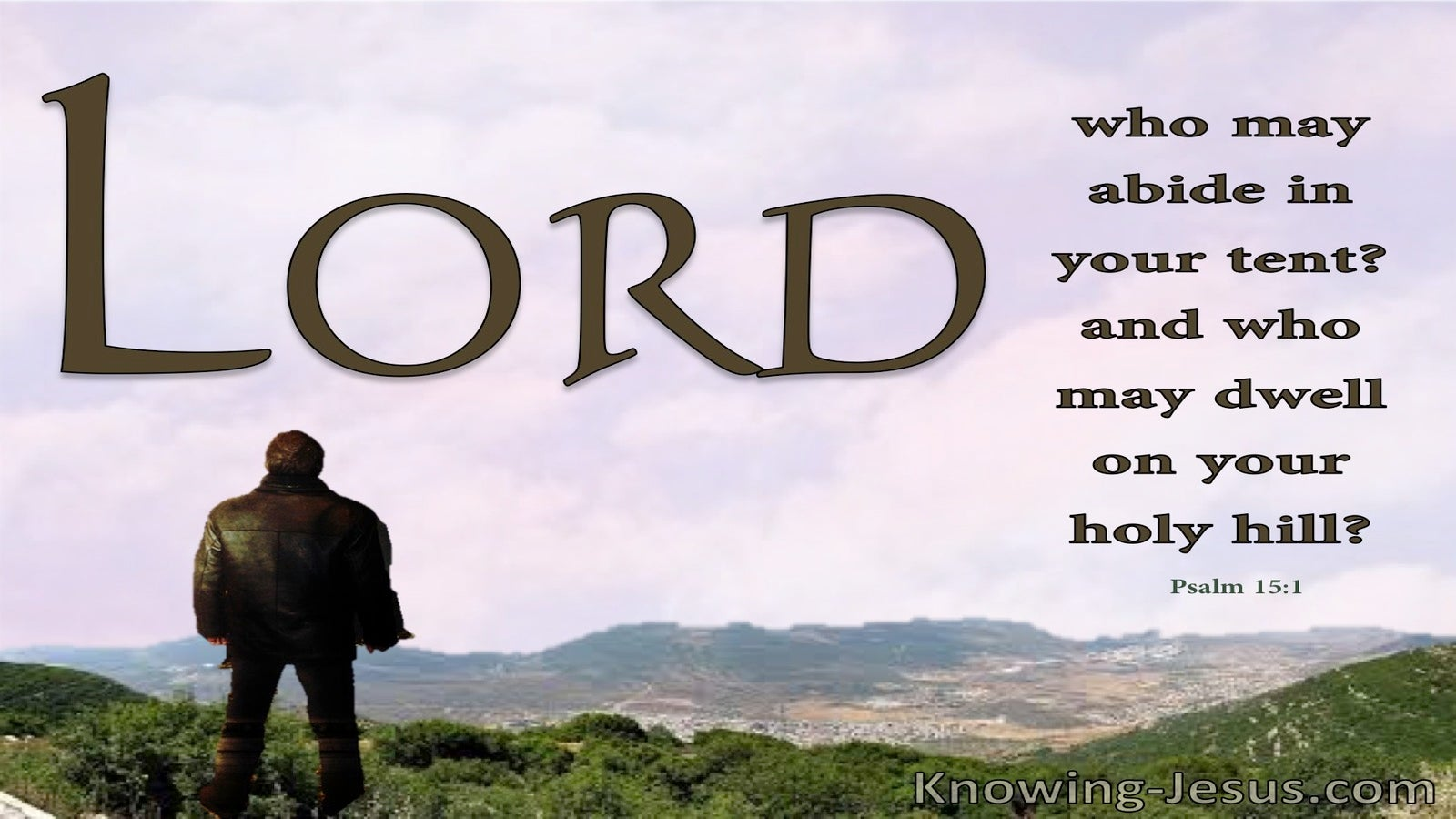 Psalm 15:1 Who May Abide In You House (brown)