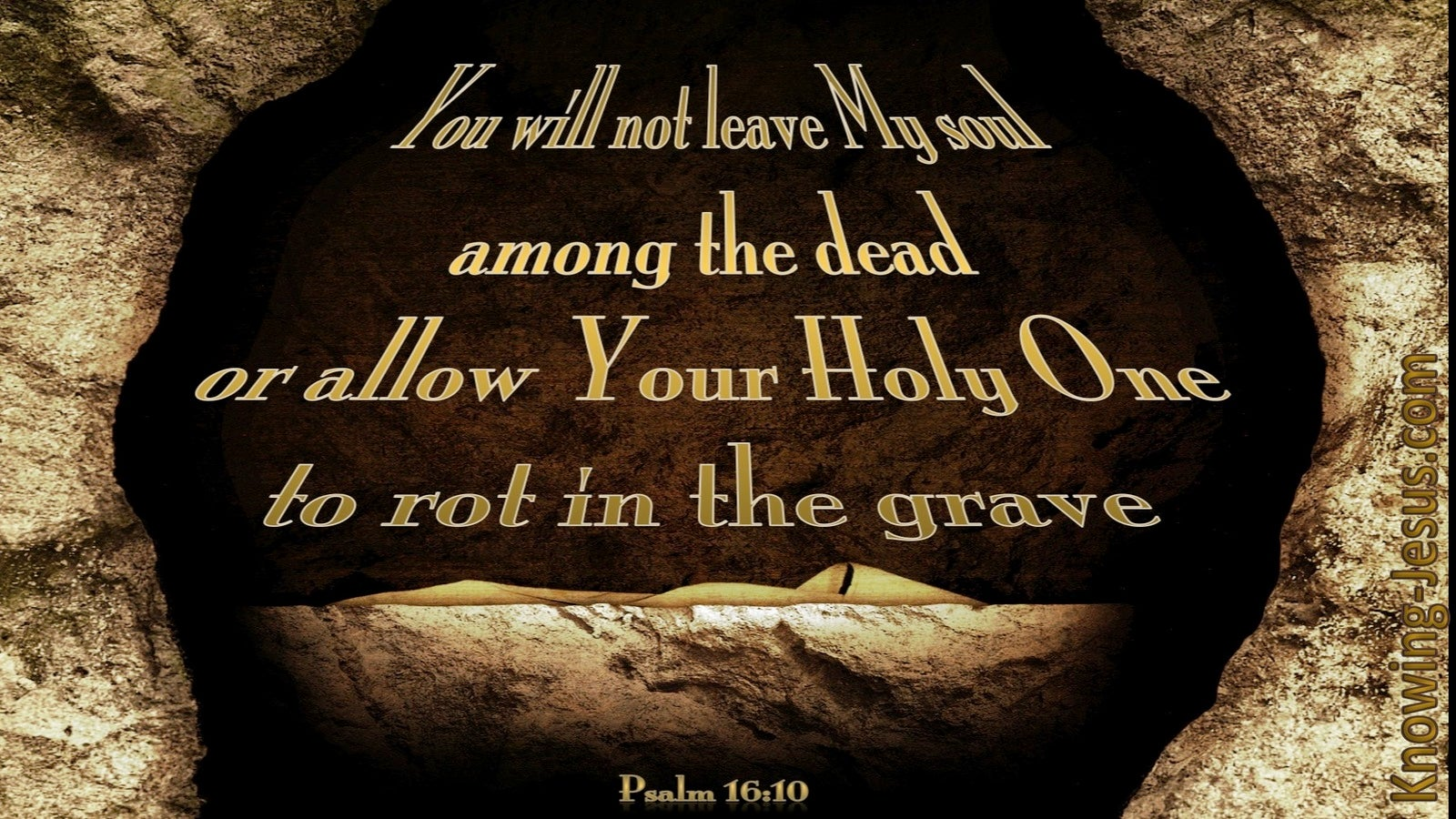 Psalm 16:10 You Will Not Abandon Me (brown)