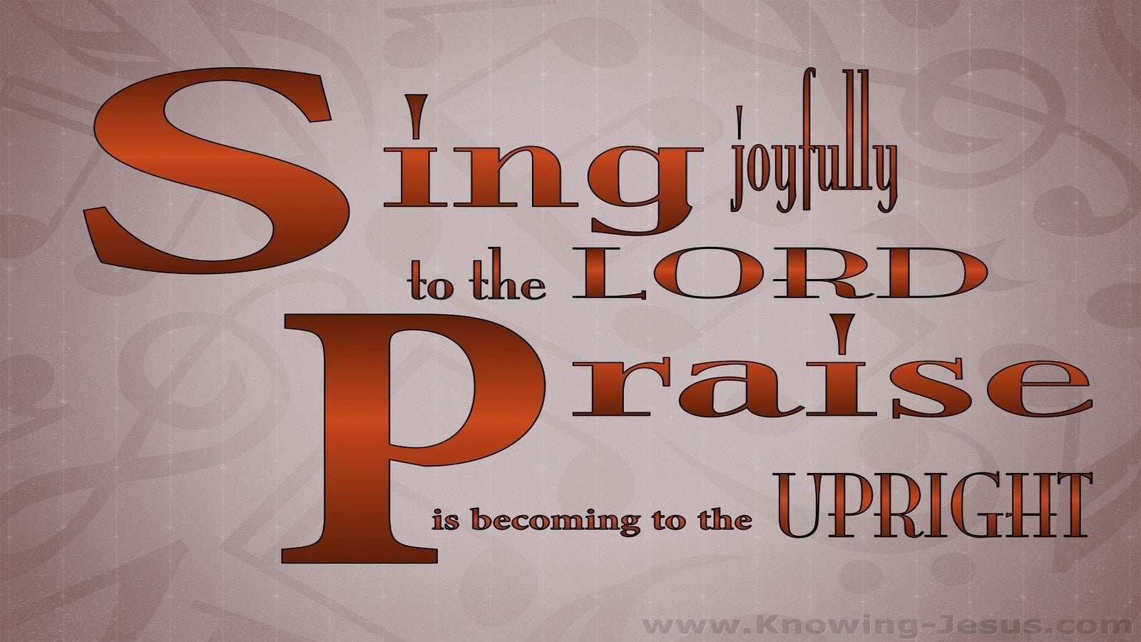 Psalm 33:1 Sing Joyfully To The Lord (brown)