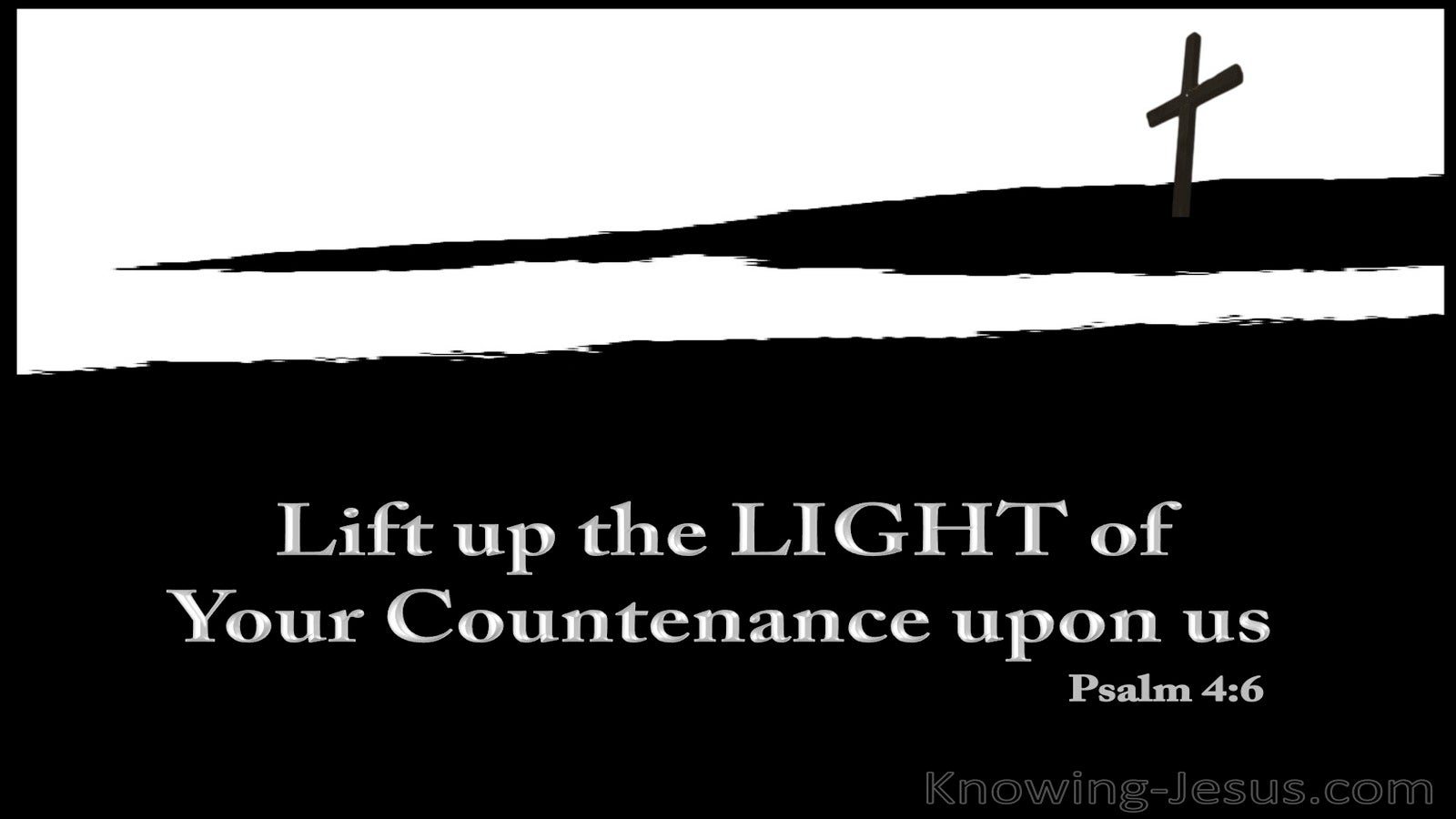 Psalm 4:6 Lift up the Light of Your Countenance (white)