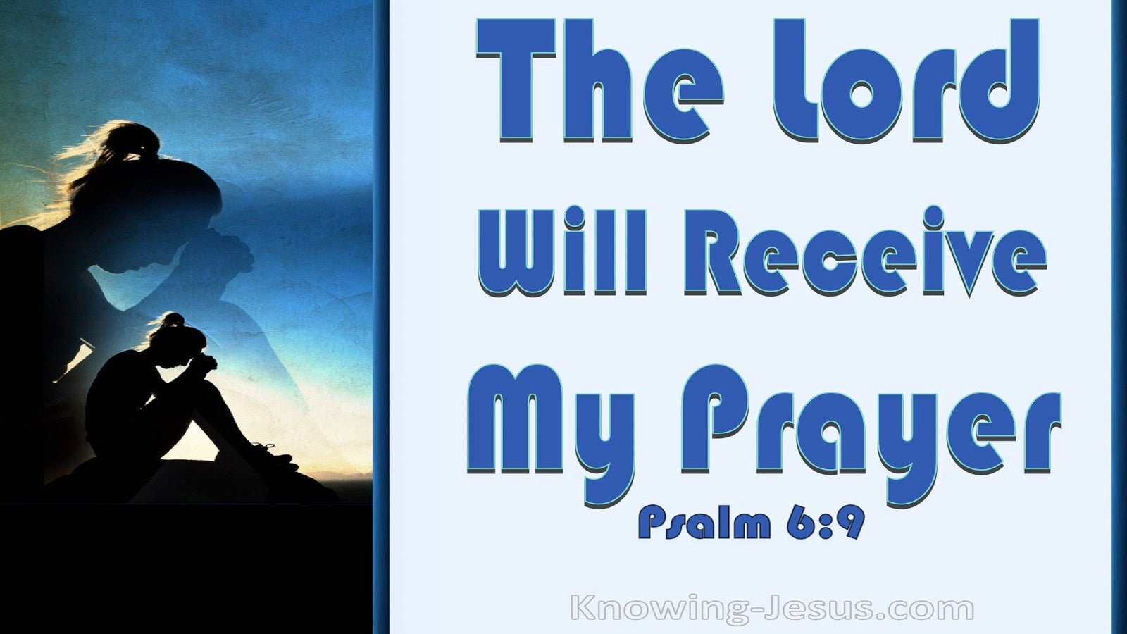 Psalm 6:9 The Lord Has Heard My Supplication (blue)