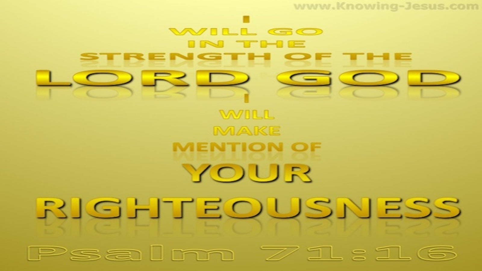 Psalm 71:16 Go In The Strength Of God (gold)