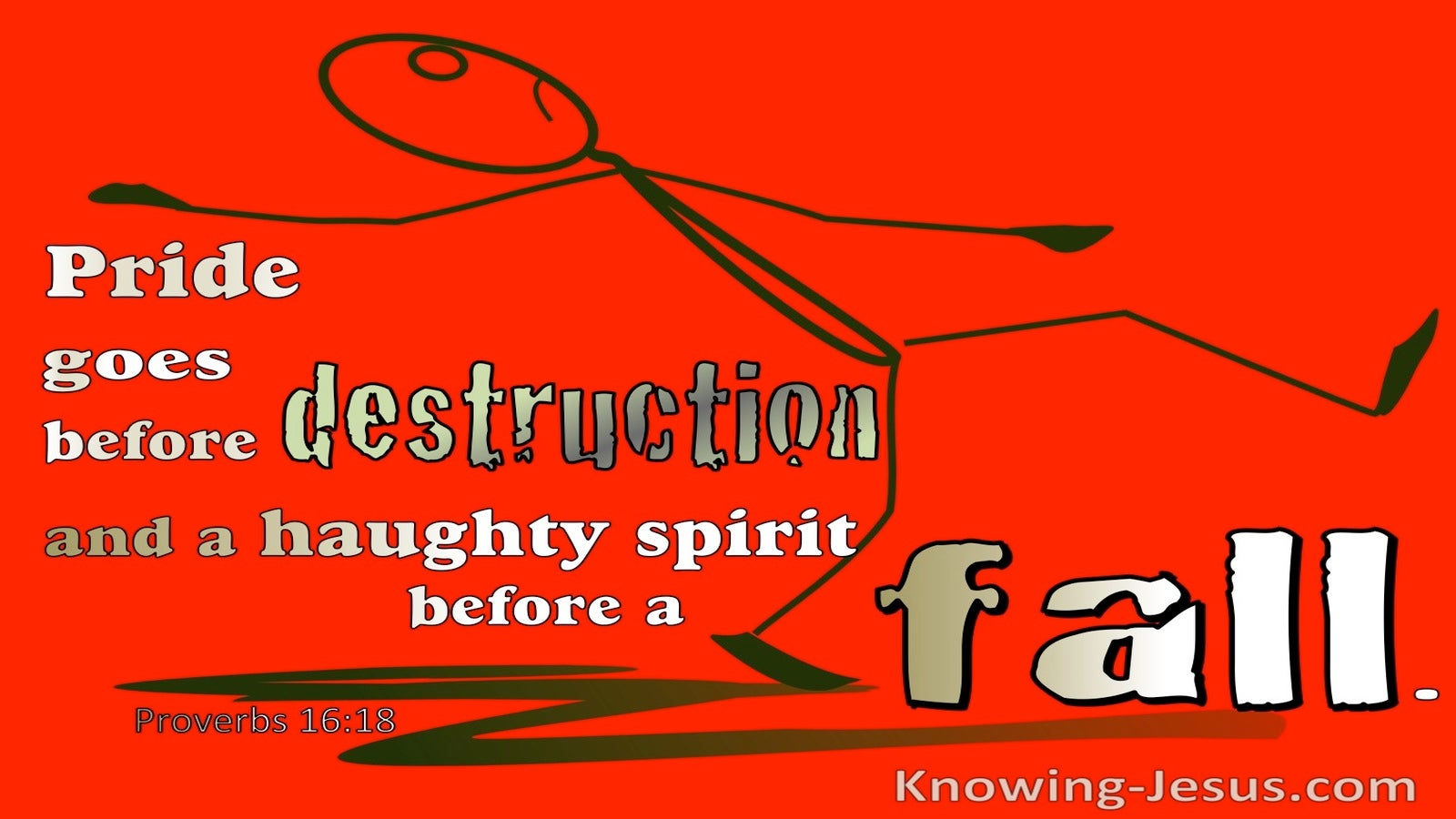 Proverbs 16:18 Pride Goes Before Destruction A Haughty Spirit Goes Before A Fall (red)