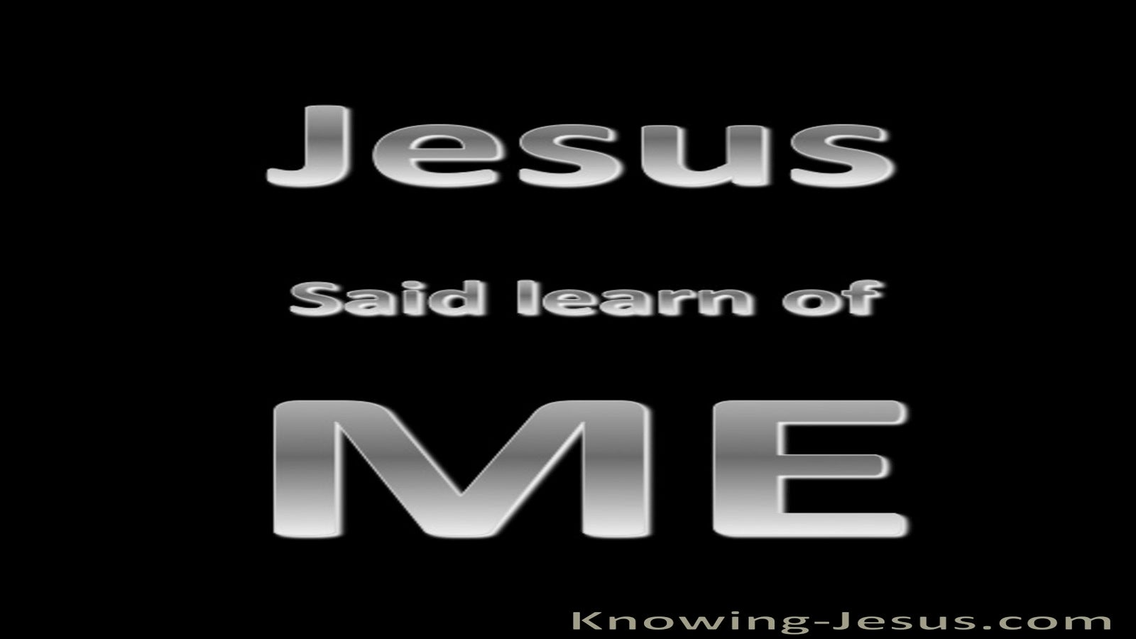 Matthew 11:29 Learn of Me (black)