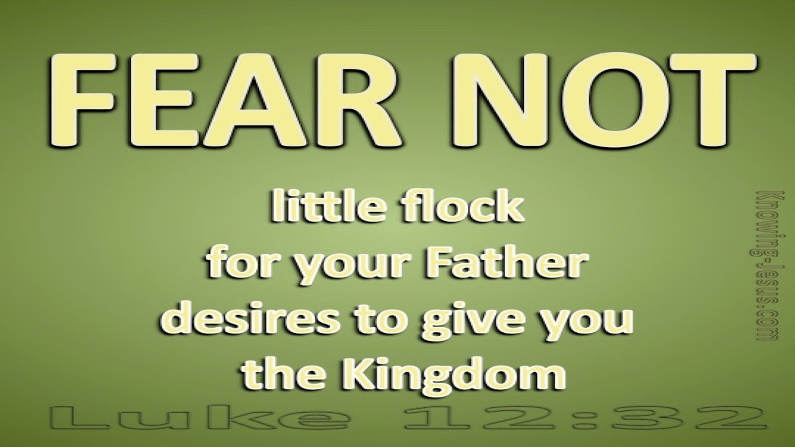 Luke 12:32 Fear Not Little Flock (green)