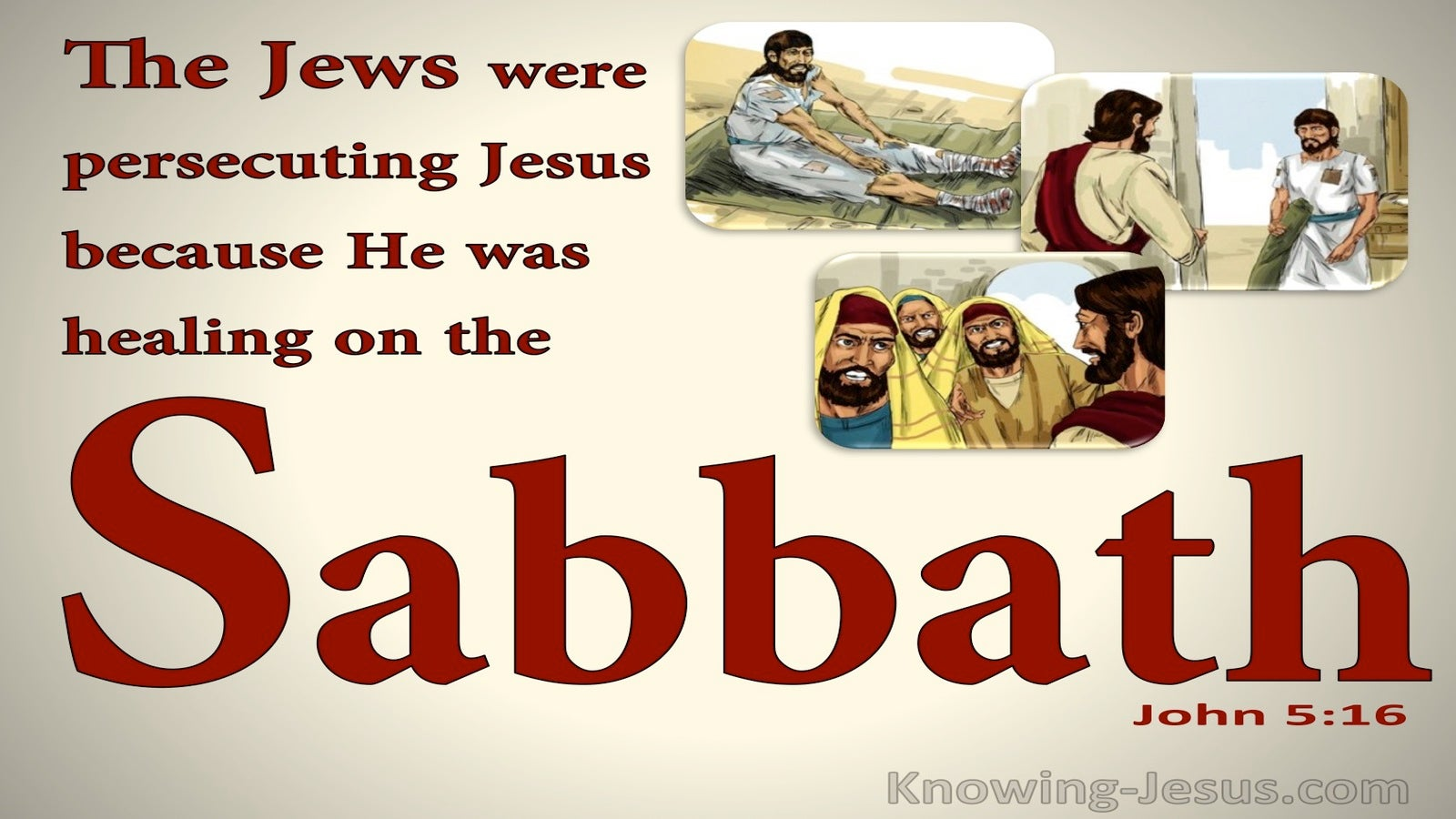 John 5:16 The Jews Persecuted Jesus For Healing On The Sabbath (beige)