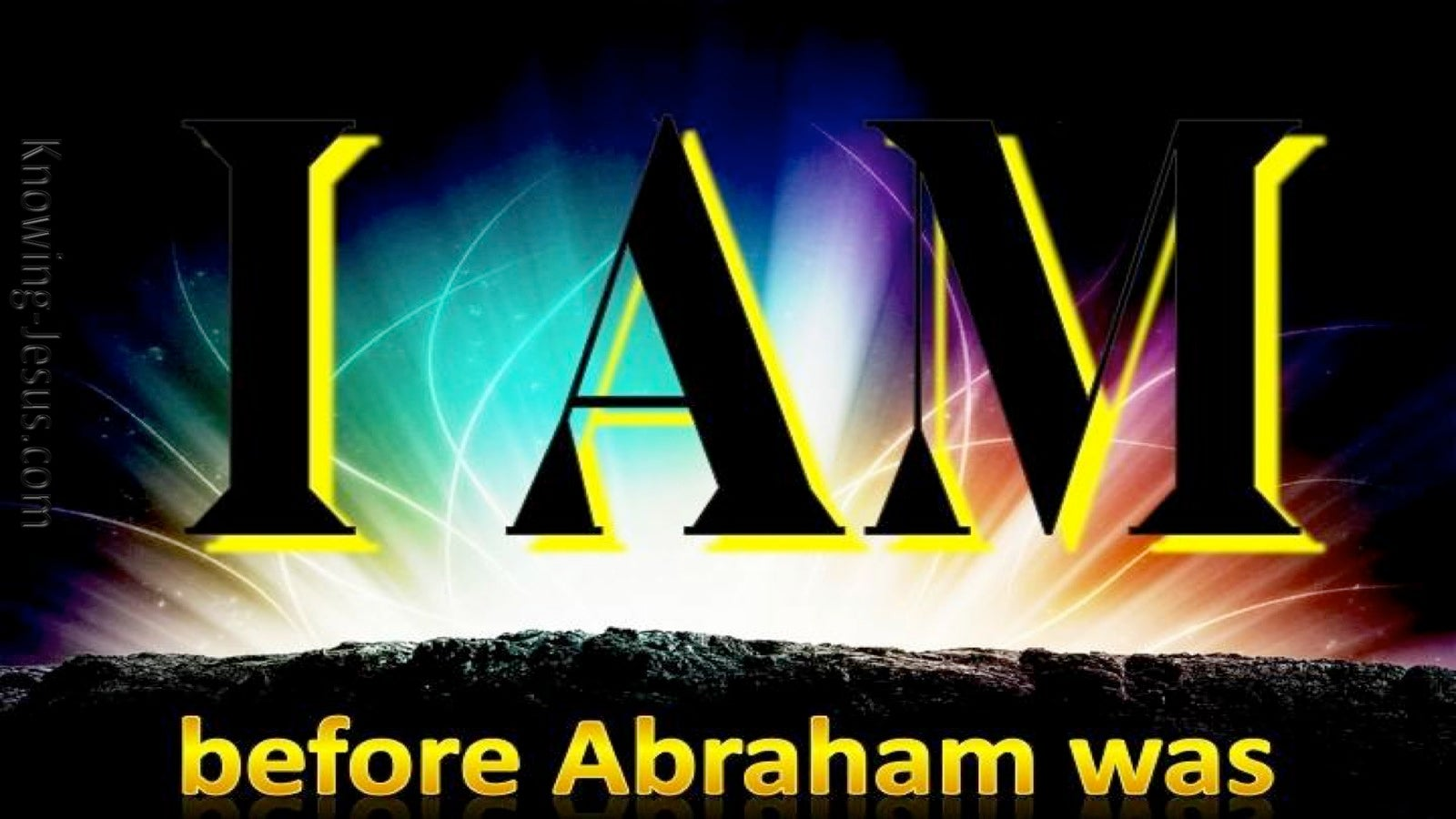 John 8:58 Before Abraham Was I Am (yellow)