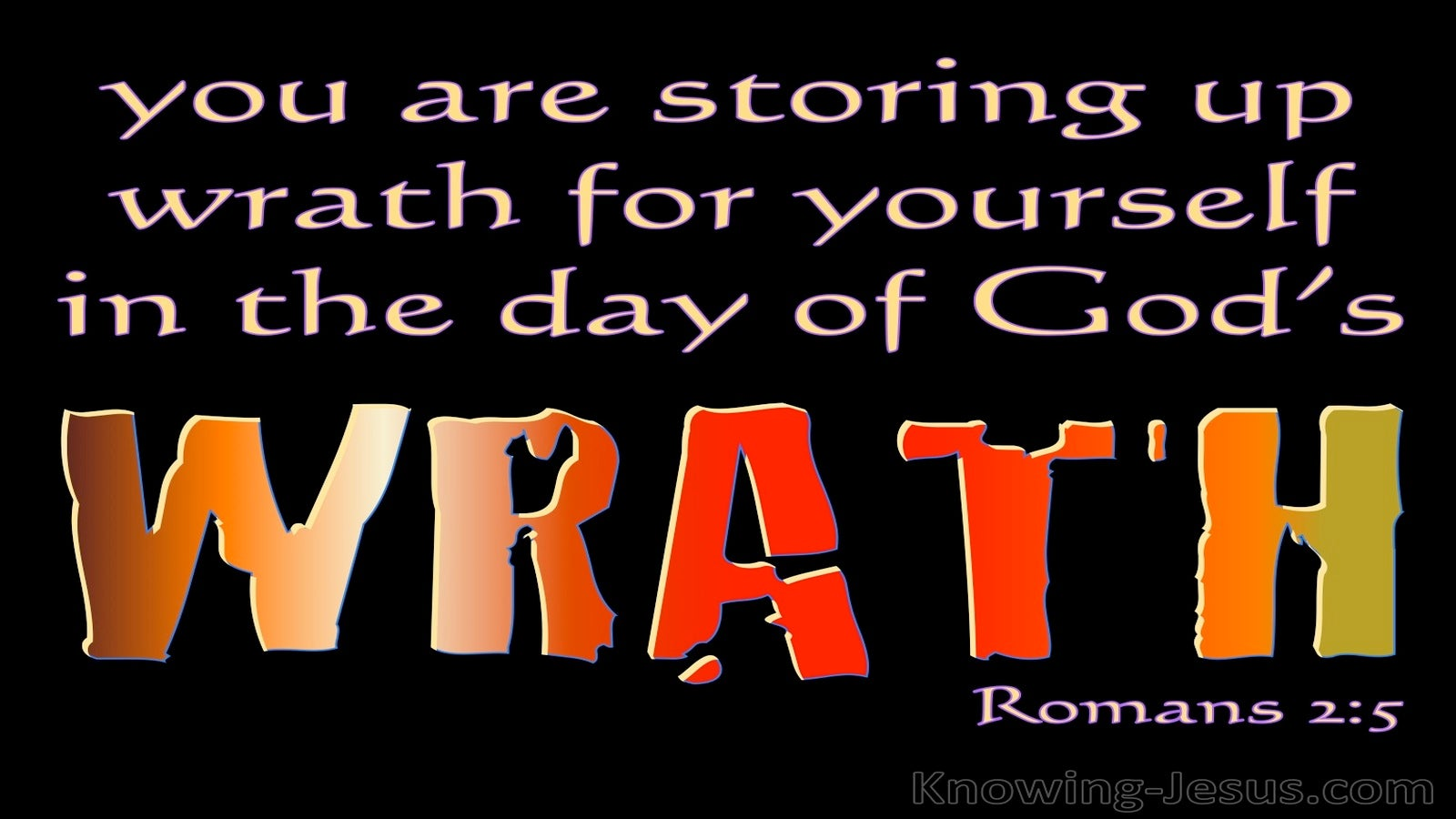 Romans 2:5 In The Day Of Gods Wrath (black)