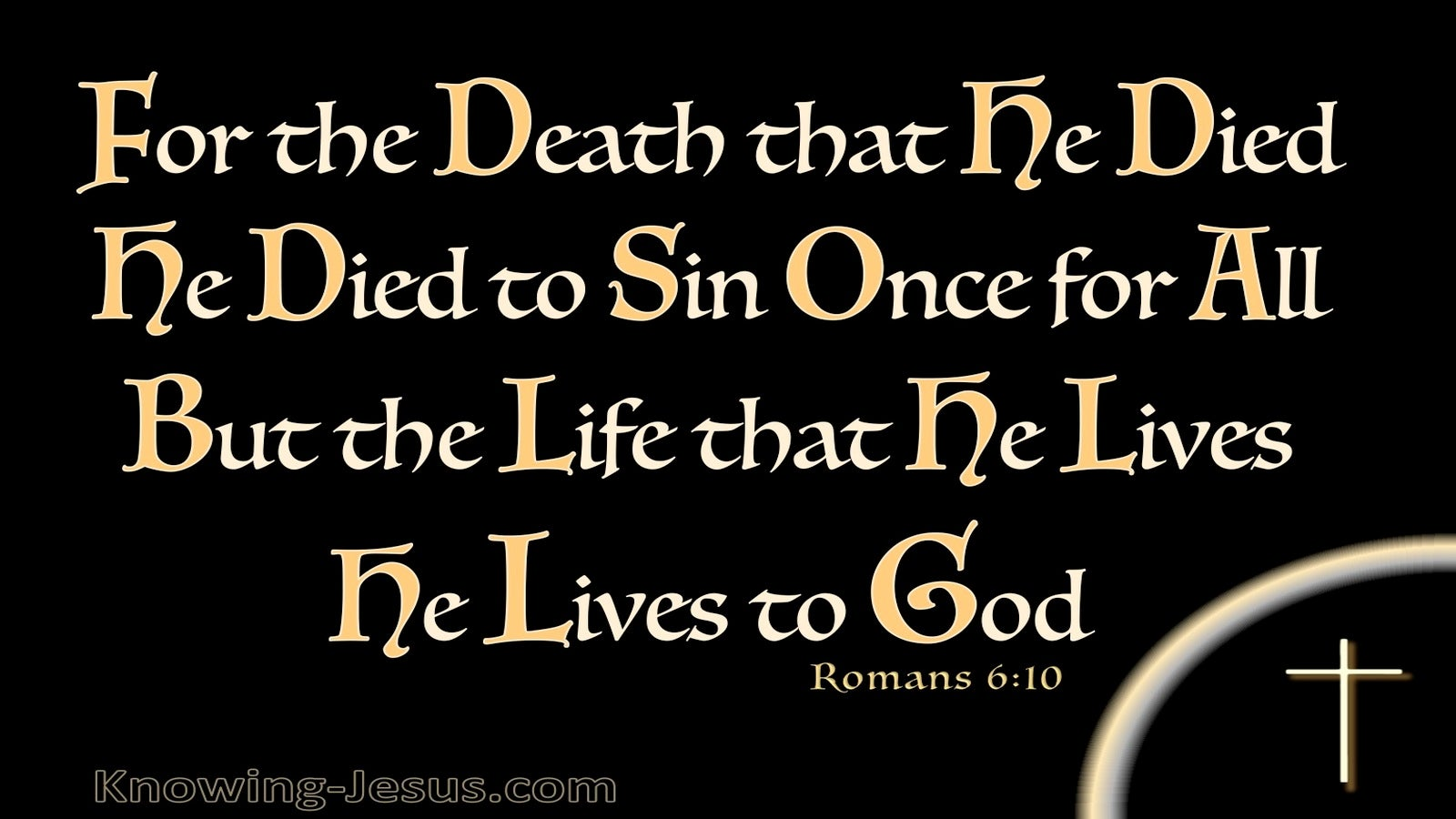 Romans 6:10 He Died To Sin Once (black)