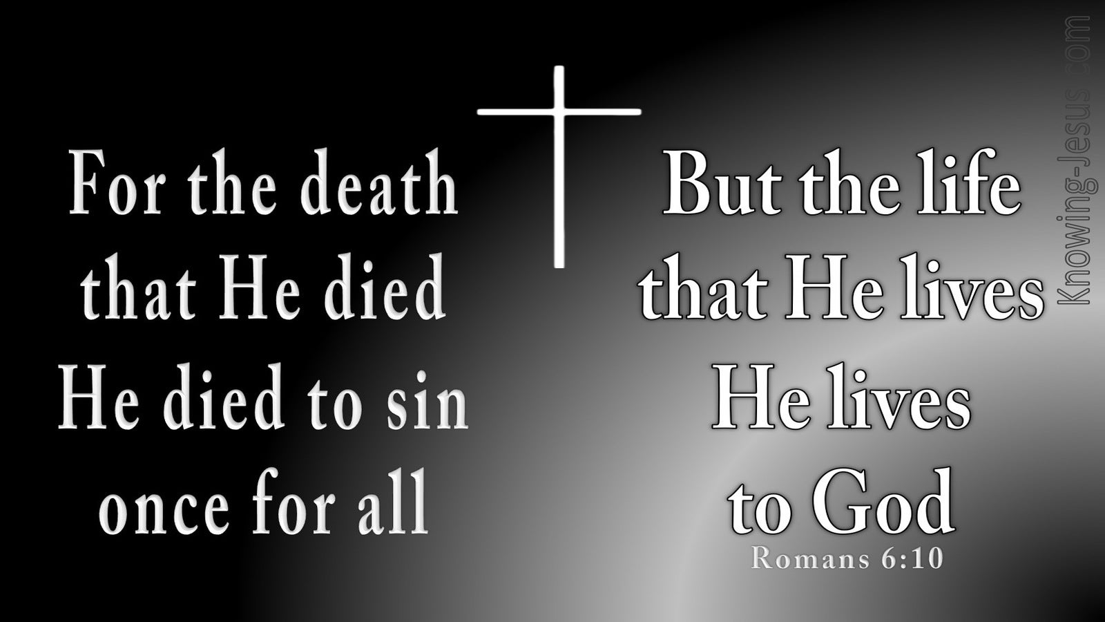 Romans 6:10 He Died To Sin Once (gray)