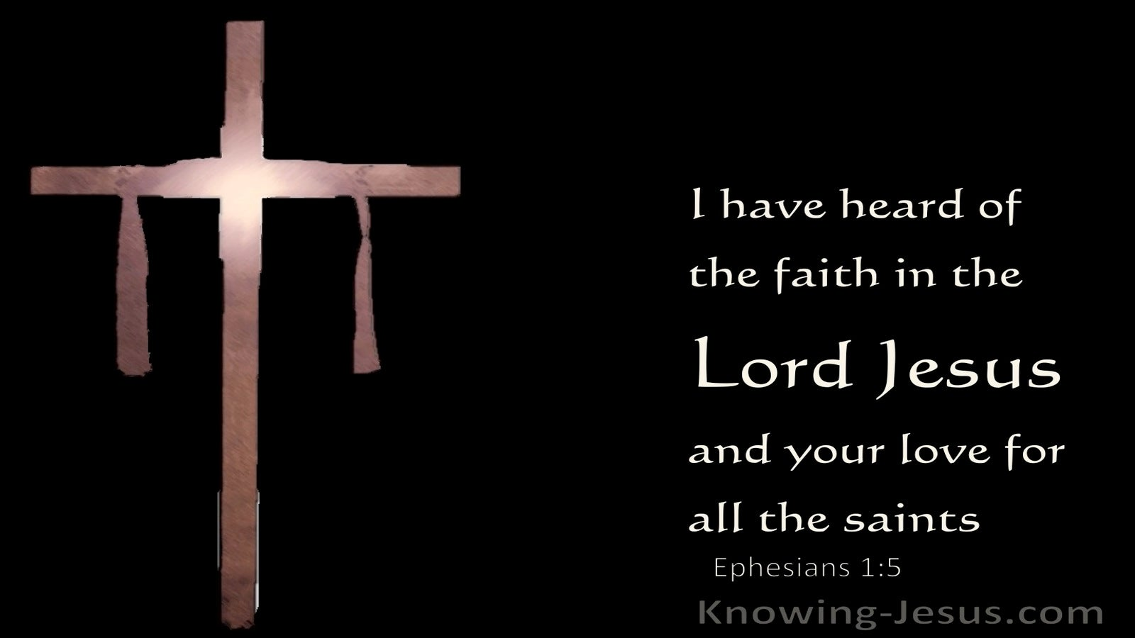 Ephesians 1:15 Having Heard Of The Faith In The Lord Jesus (black)