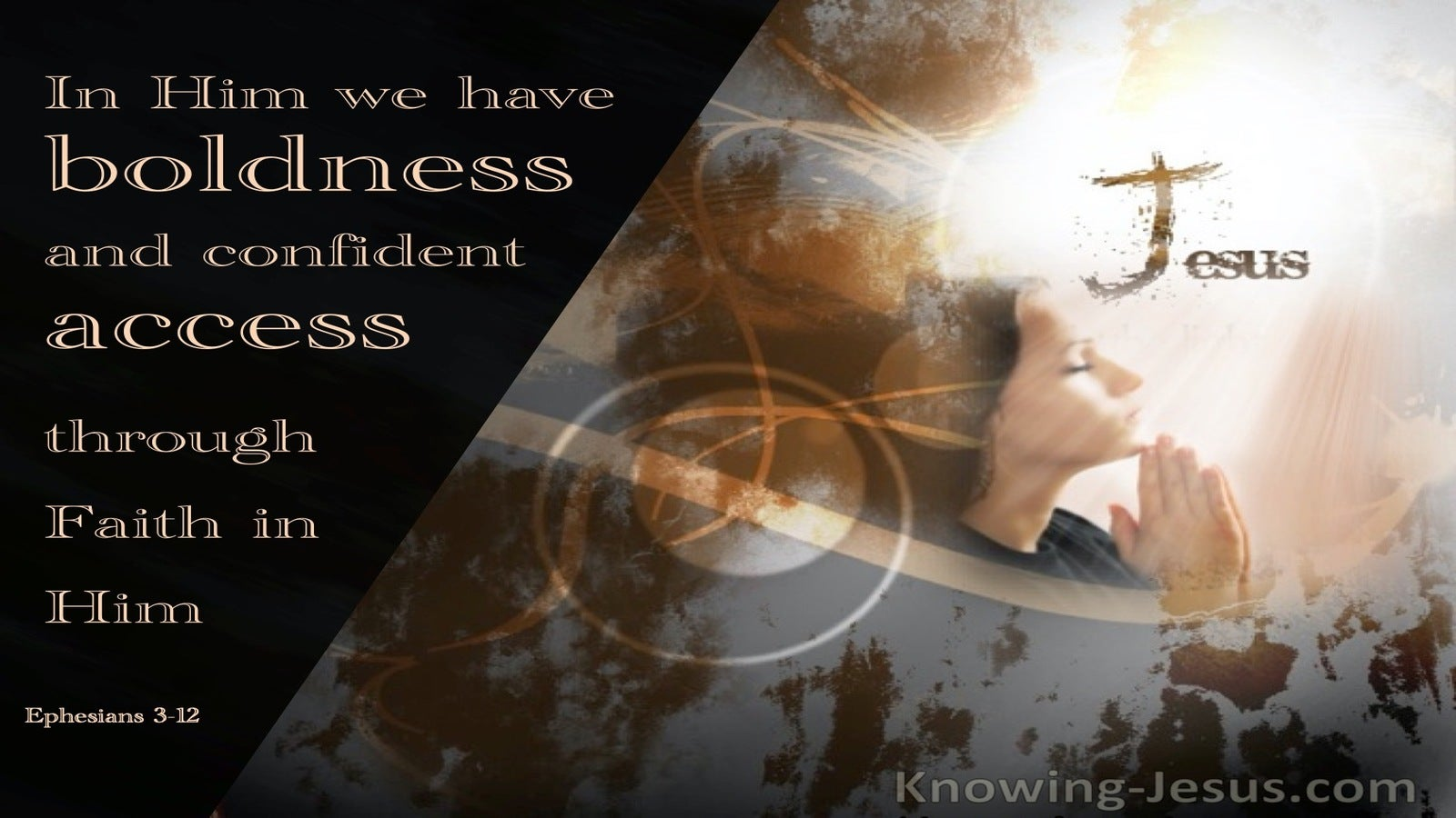 Ephesians 3:12 Ephesians 3:12 In Him We Have Boldness (brown)