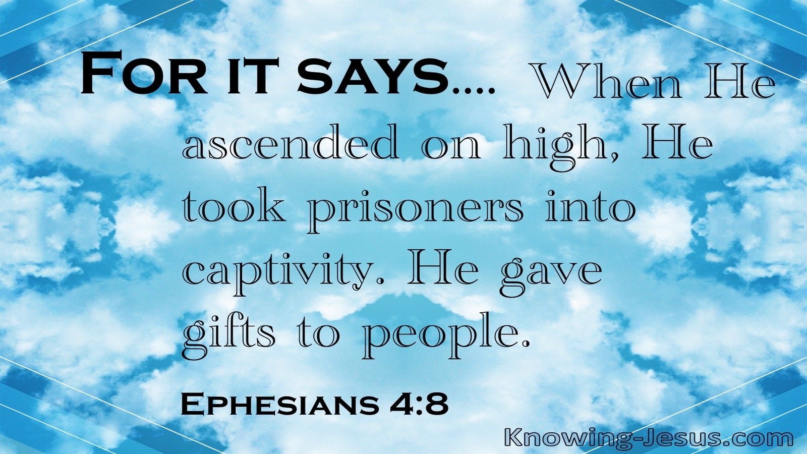 Ephesians 4:8 He Took Prisoners Captive And Gave Gifts (blue)
