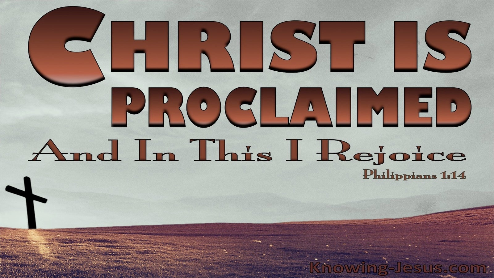 Philippians 1:18 Christ Is Proclaimed (brown)