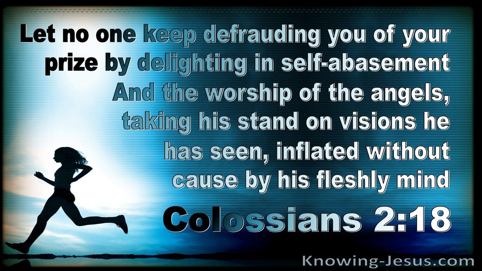 Colossians 2:18 Let No One Defraud You Of Your Price Through Deception (blue)