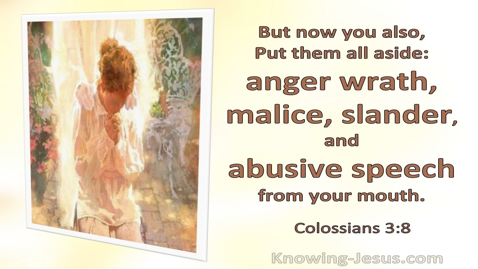 Colossians 3:8 Put Aside Anger, Wrath, Malice, Slander And Abusive Speech (yellow)