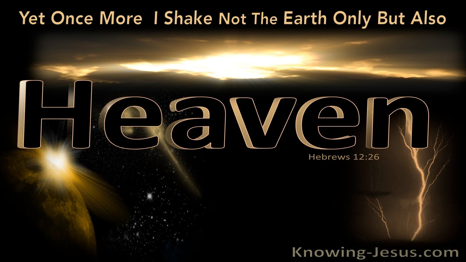 Hebrews 12:26 Once More I Will Shake The Earth and Heaven (black)