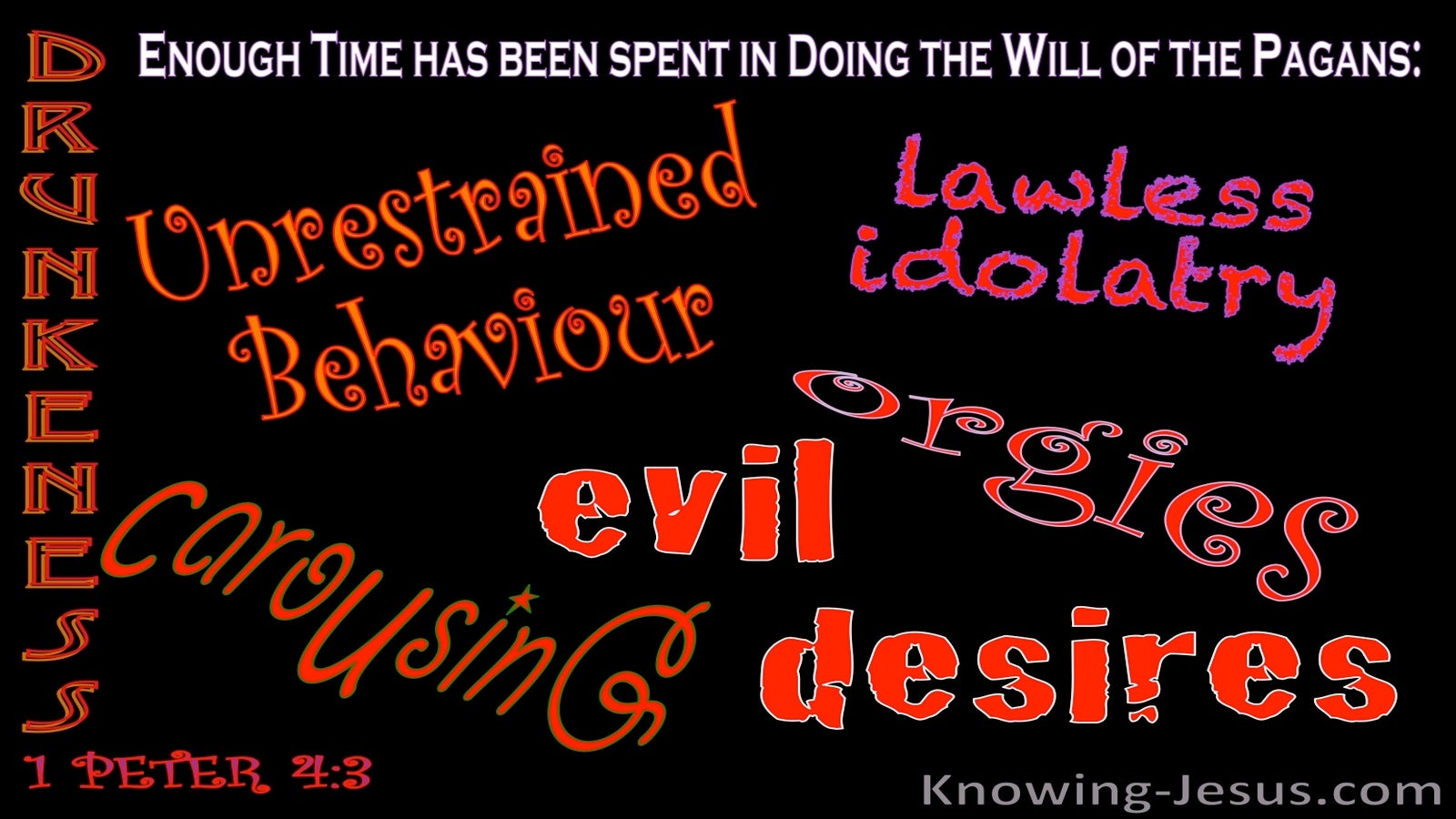 1 Peter 4:4 Enough Time Spent On Unrestrained Behaviour (red)