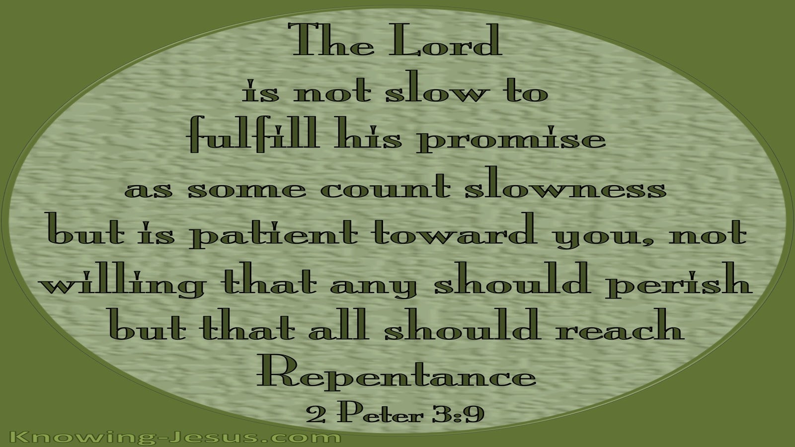 2 Peter 3:9 God Is Not Slow To Fulfil His Promise (green)