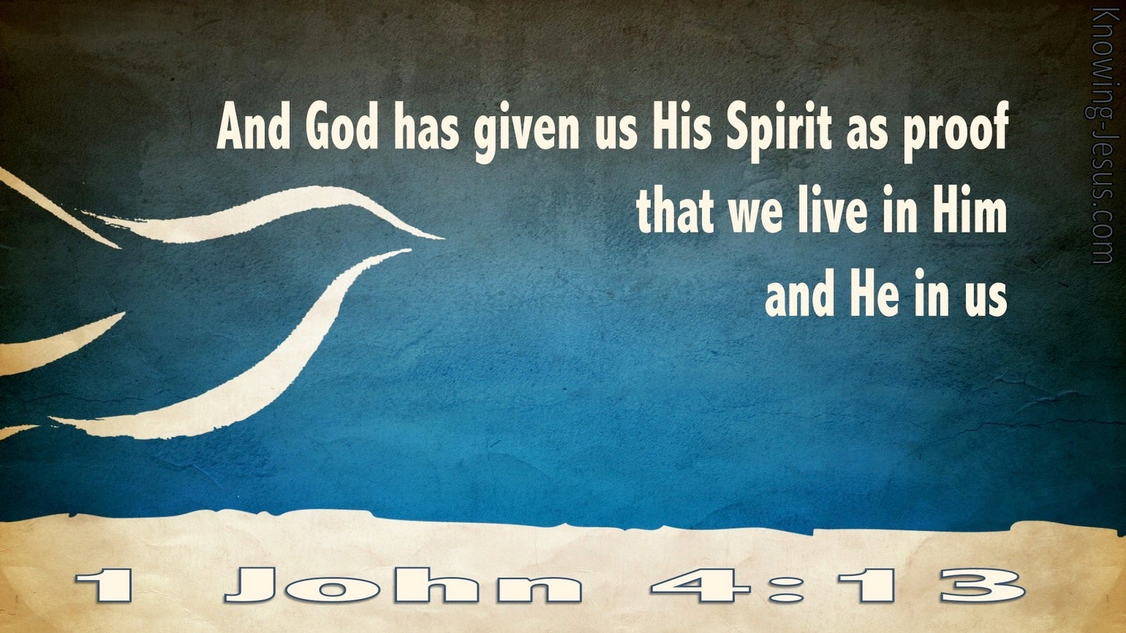 1 John 4:13 God Has Given Us His Spirit As Proof (blue)