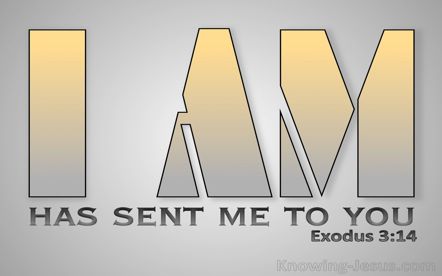Exodus 3:14 God Said I AM That I AM (gray)