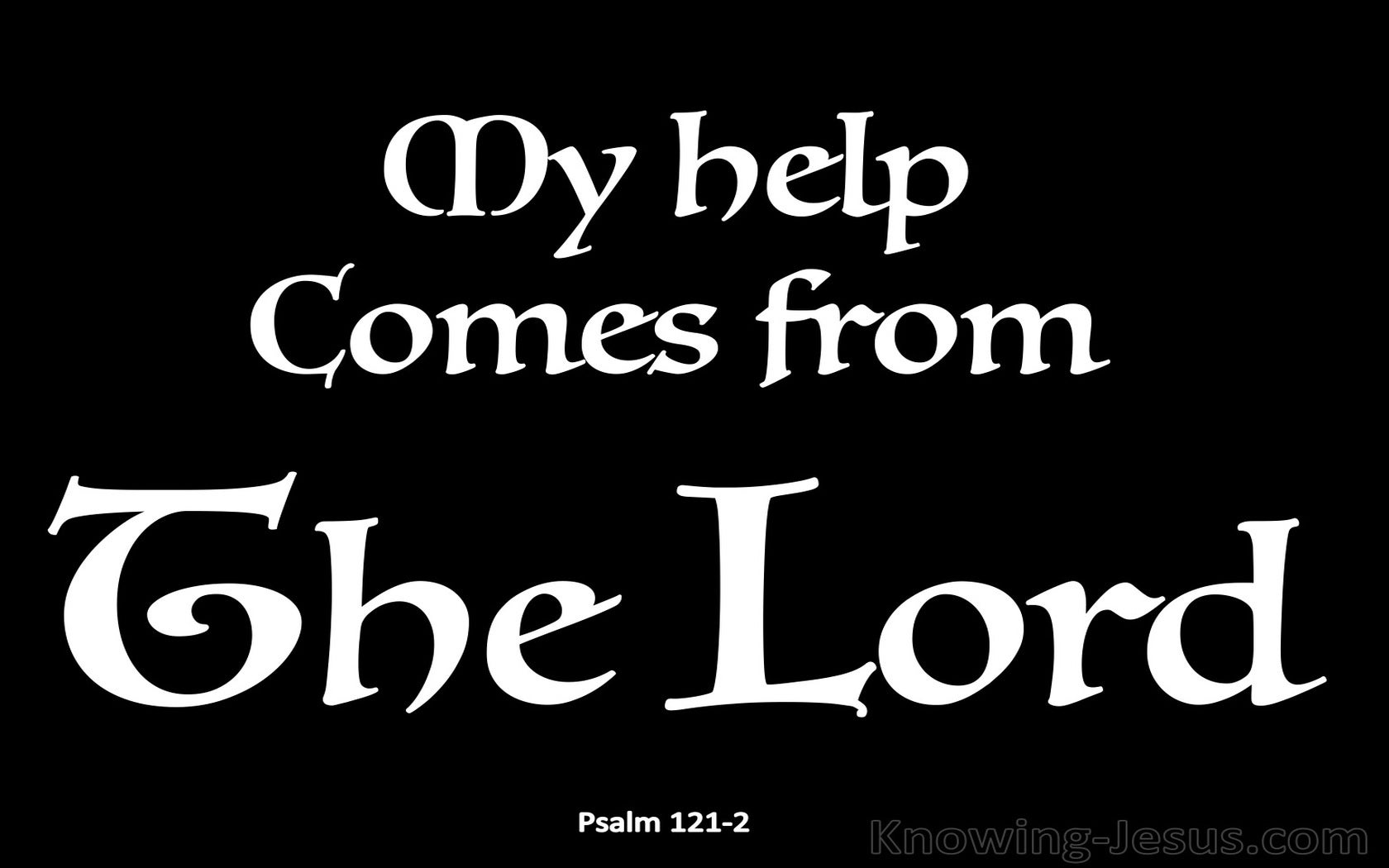 Psalm 121:2  Help Comes From The Lord (white)