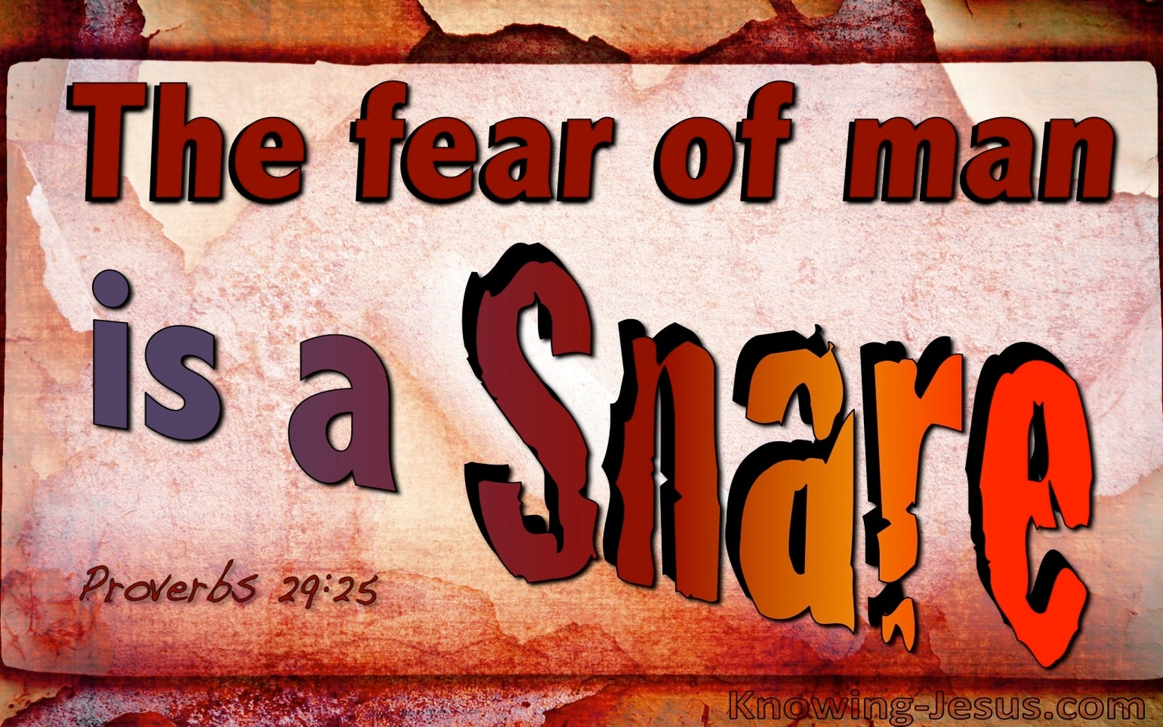 Proverbs 29:25 Fear Of Man Is A Snare (red)