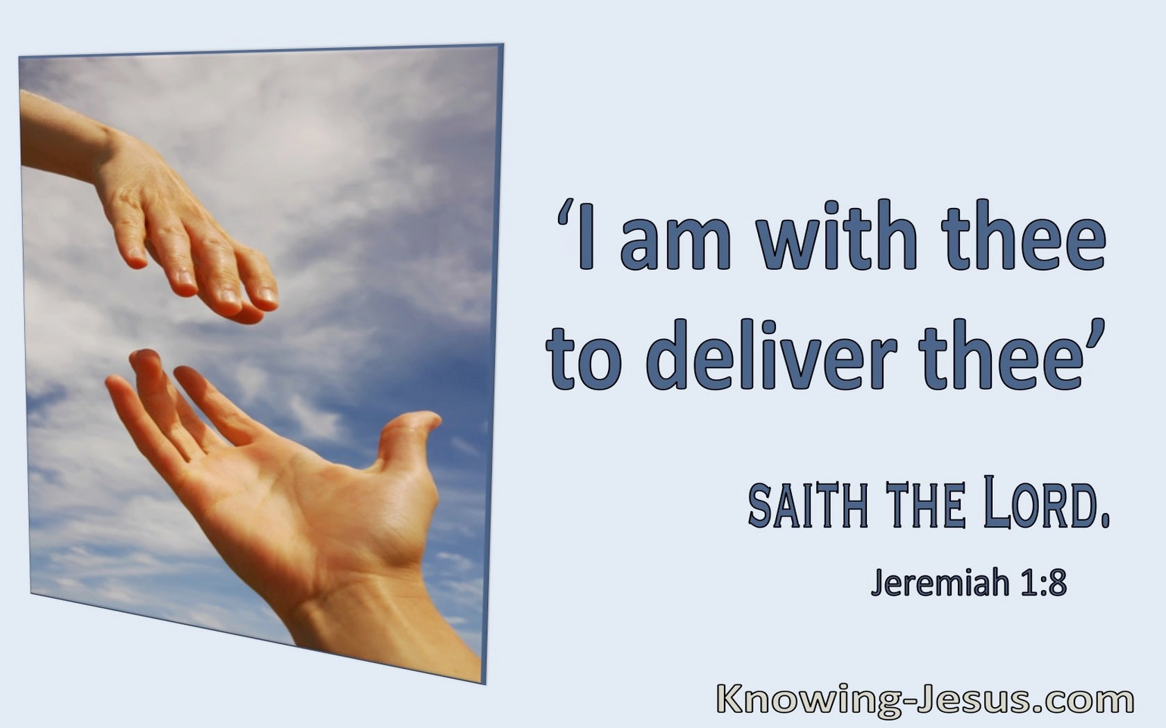 Jeremiah 1:8 I Am With Thee To Deliver Thee (utmost)06:27