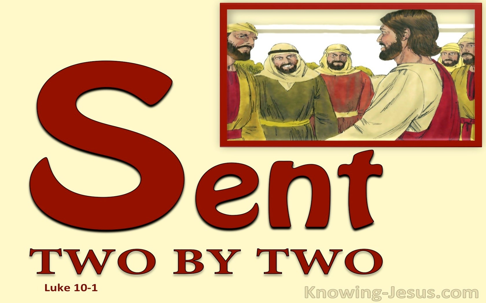 Luke 10:1 10:1 Sent Two By Two (red)