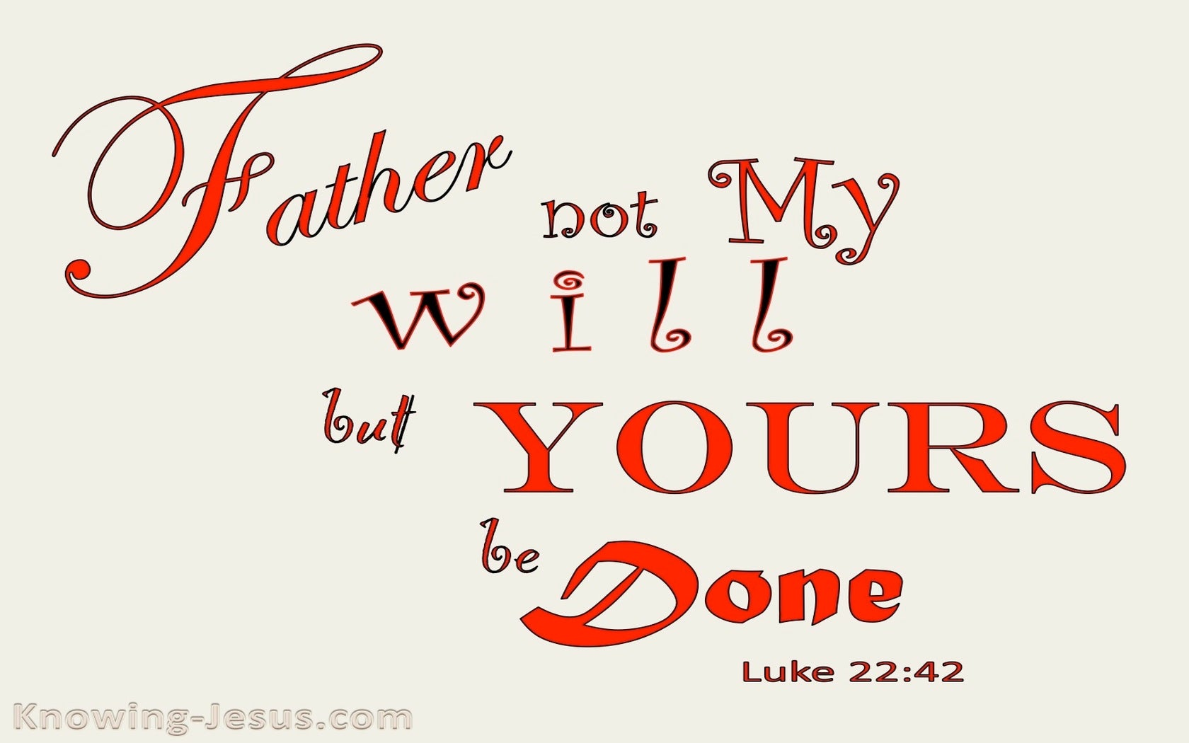 Luke 22:42 Not My Will But Yours (red)