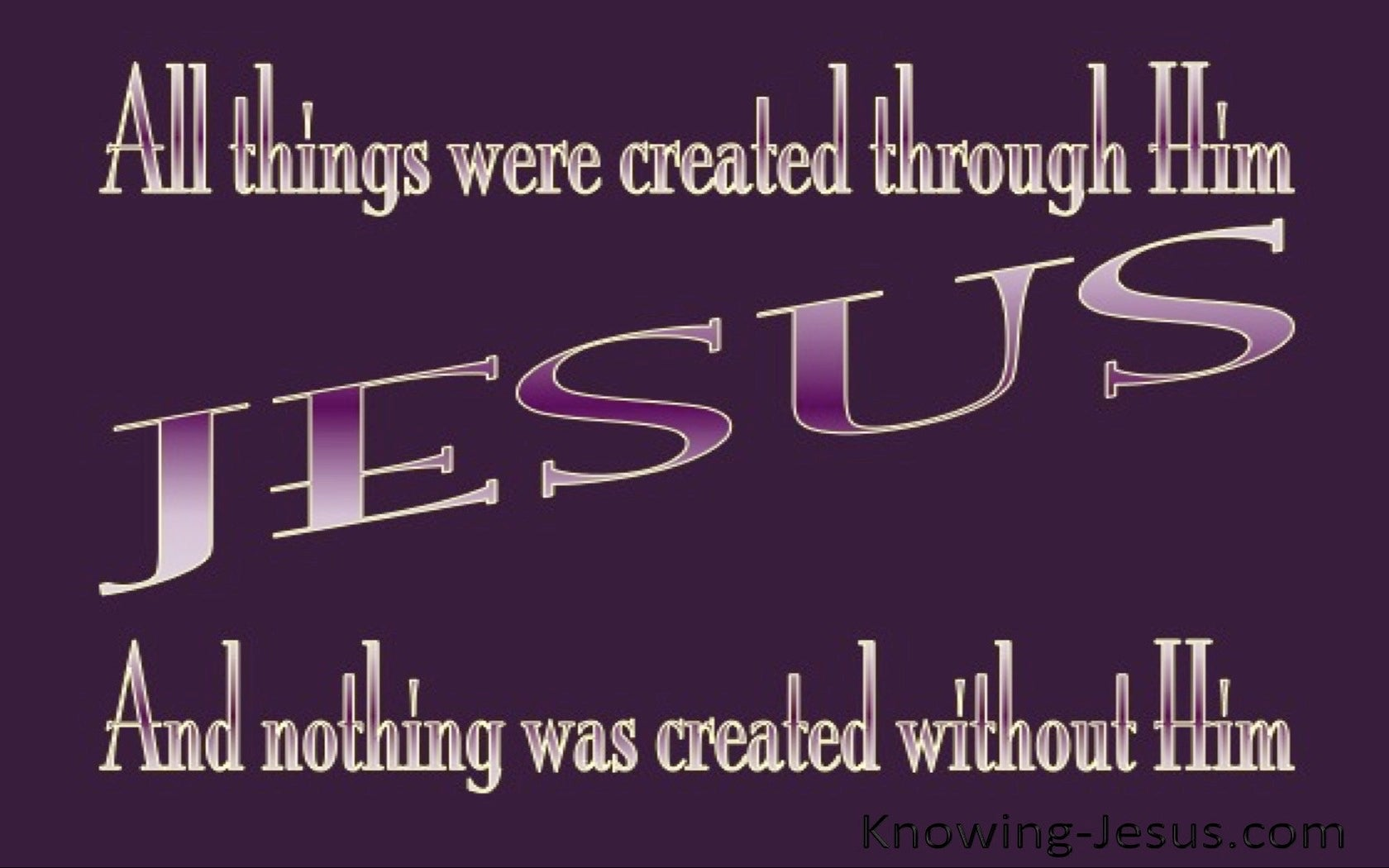 John 1:3 All Was Created By Him (purple)