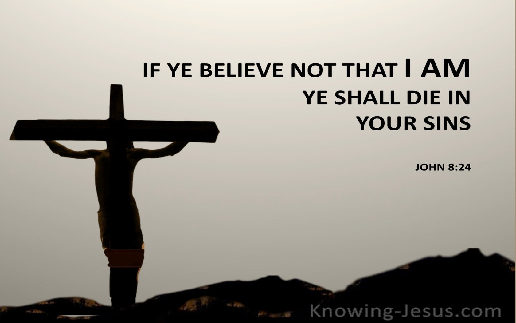 John 8:24 If Ye Believe Not Ye Shall Die in Your Sins (beige)