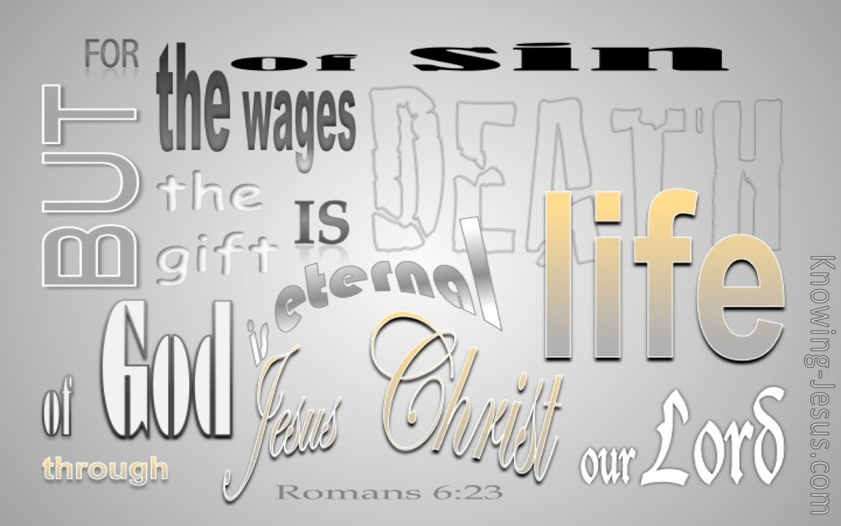 Romans 6:23 Gift Of God Is Eternal Life (gray)