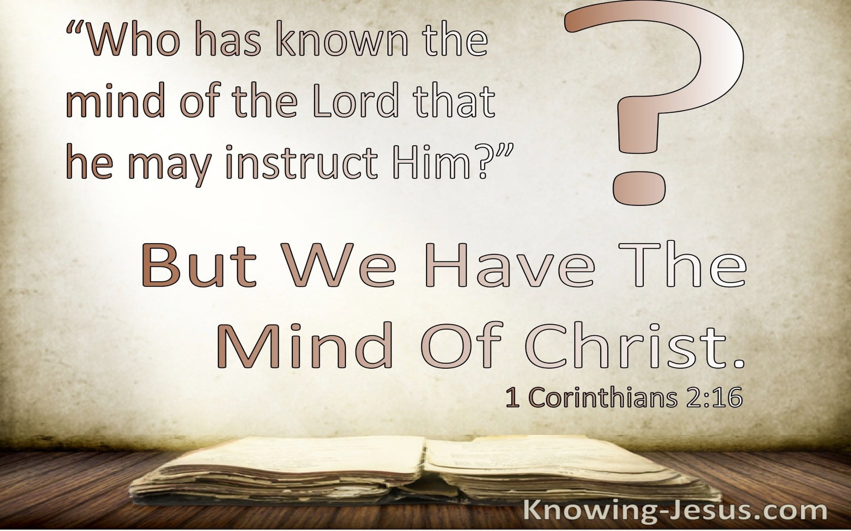 1 Corinthians 2:16 We Have The Mind Of Christ 2:16 (beige)