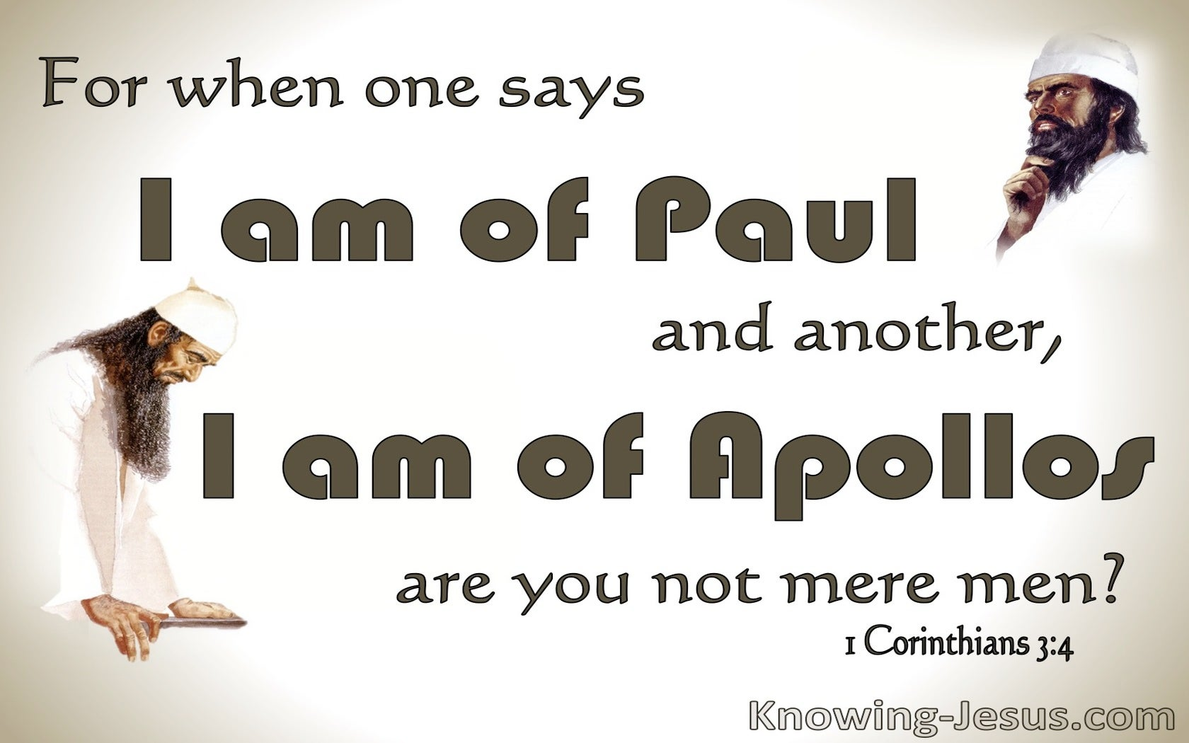 1 Corinthians 3:4 Mere Men Say I am Of Paul Or Apollos (brown)
