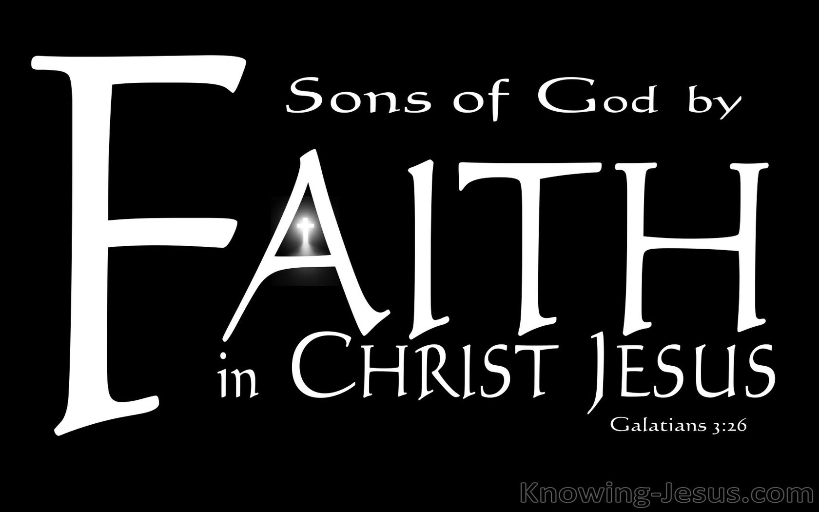 Galatians 3:26 Sons of God Through Faith In Christ (white)