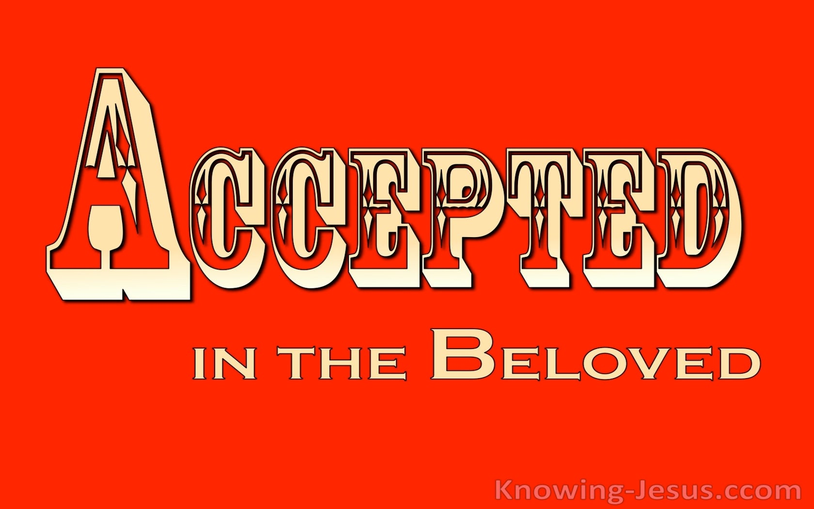 Ephesians 1:6 Accepted in the Beloved (devotional)12:11 (gold)