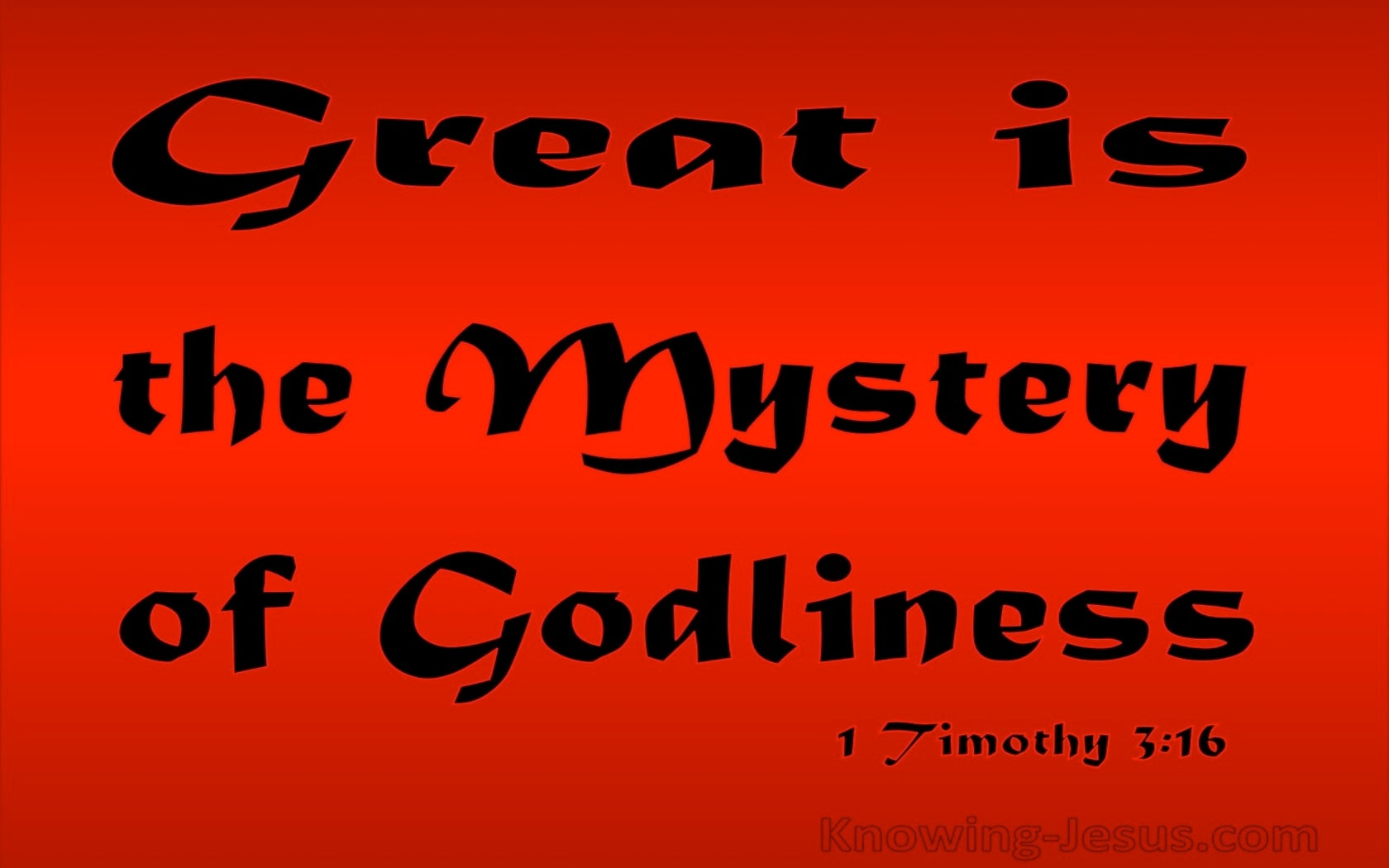 1 Timothy 3:16 Great Is The Mystery Of Godliness (black)