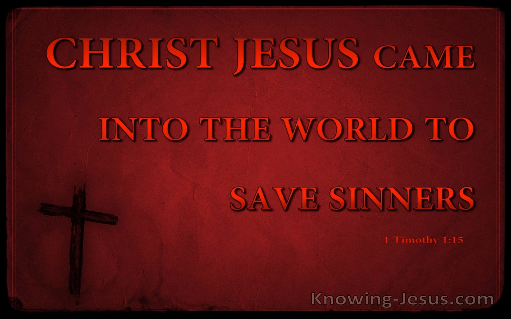 1 Timothy 1:15 Christ Jesus Came Into The World To Save Sinners (red)