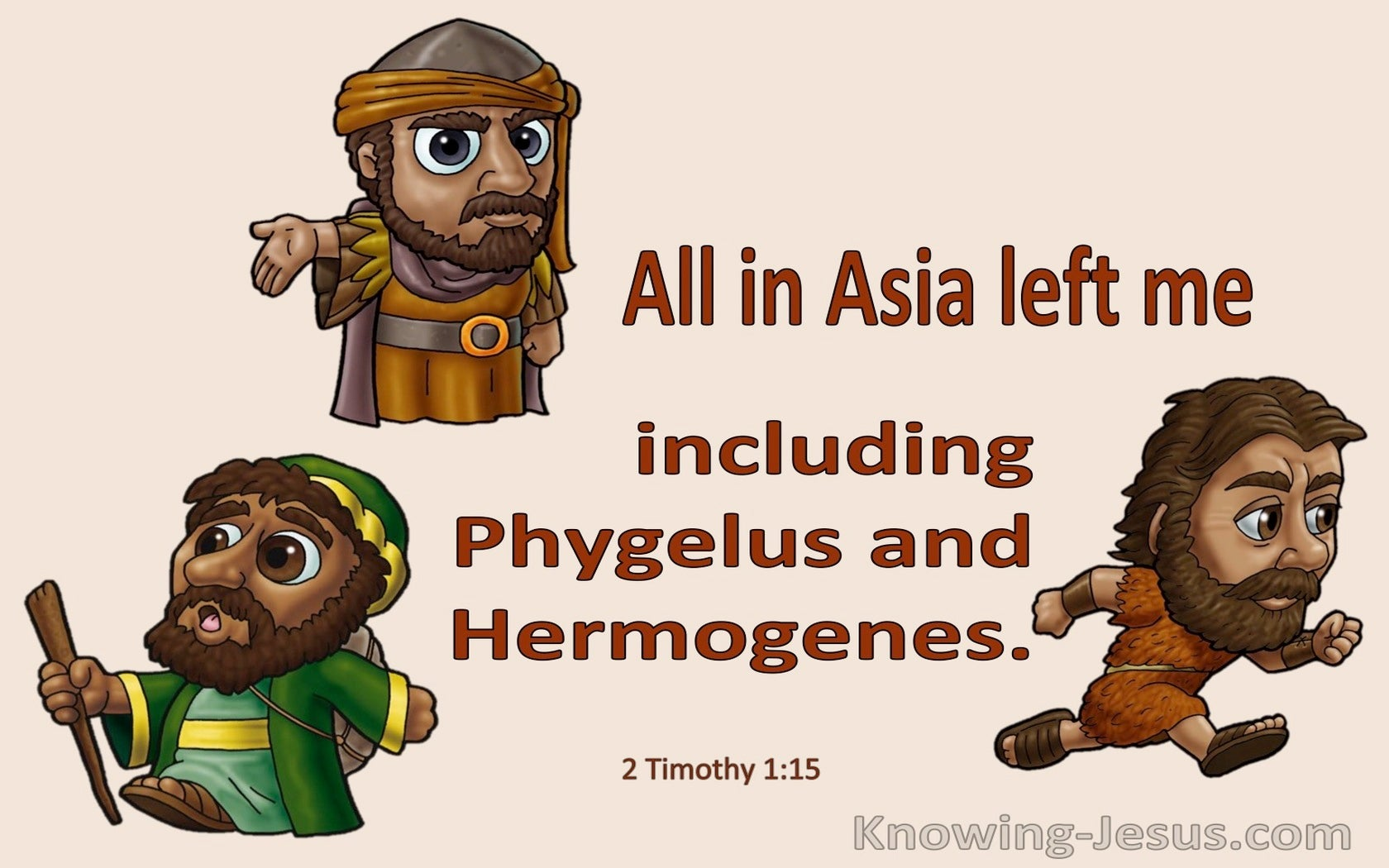 2 Timothy 1:15 All In Asia Have Turned Away From Me Also Phygellus and Hermogenes (brown)