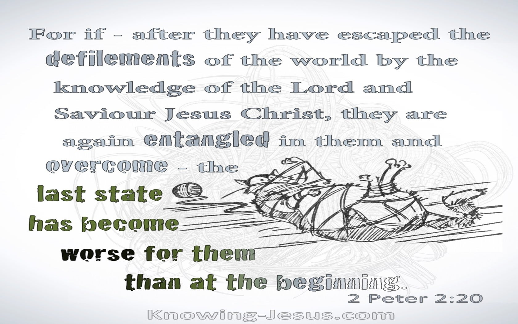 2 Peter 2:20 The Last State Is Worse Than At The Beginning (gray)