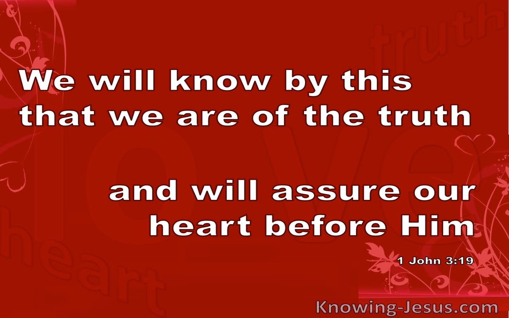 1 John 3:19 We Will Know That We Are Of The Truth (red)