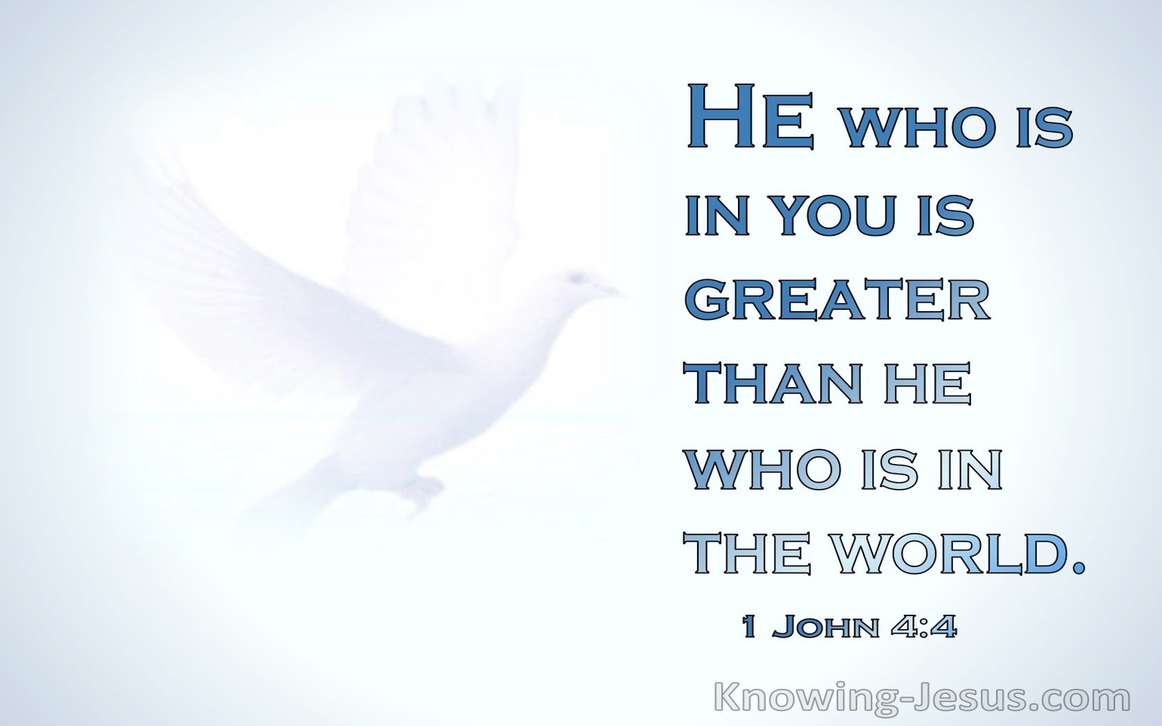 1 John 4:4 He Who Is Greater Than He Who Is In The World (blue)