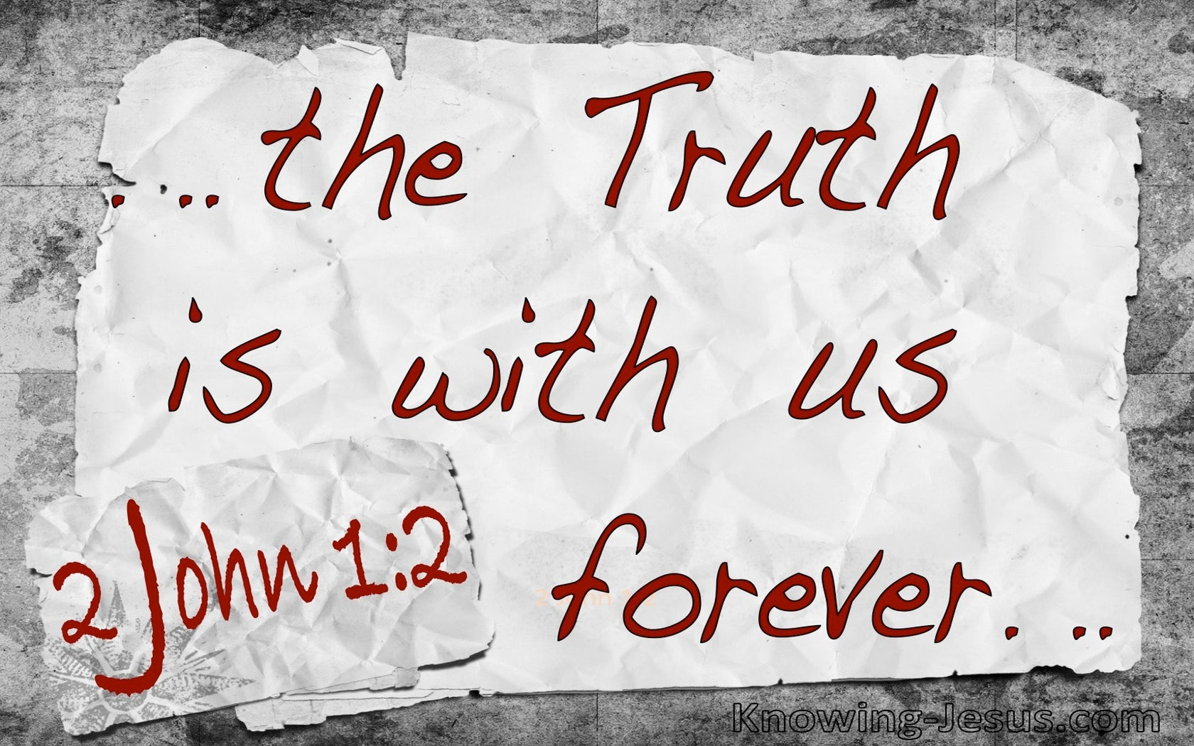 2 John 1:2 The Truth Is With Us Forever (gray)